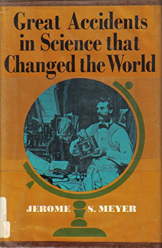 9780668016001: Great Accidents in Science That Changed the World