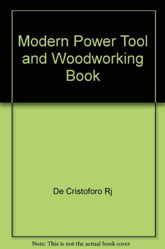 Modern Power Tool and Woodworking Book: De Cristoforo Rj