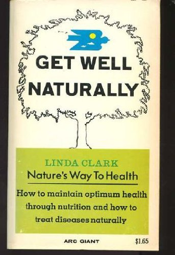 Get Well Naturally: Clark, Linda