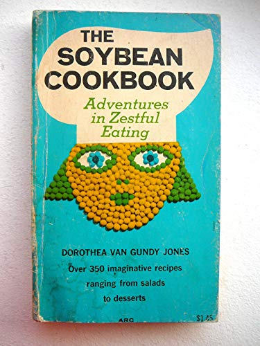 Soybean Cookbook: Lager, Mildred; Jones, Dorothea Van Gundy