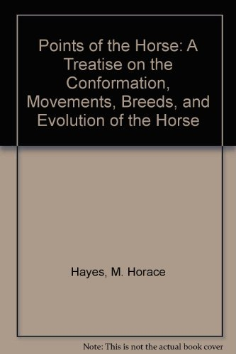 POINTS OF THE HORSE: Hayes, Cap. M. Horace