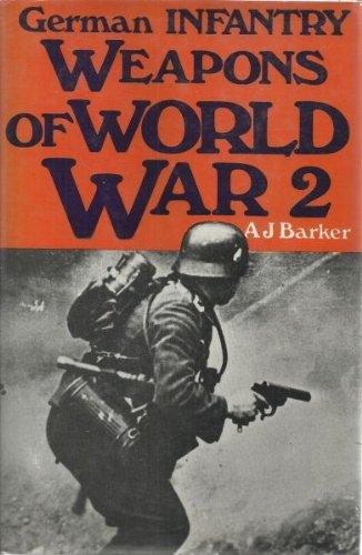 German infantry weapons of World War II, (Illustrated histories of twentieth century arms): Barker,...