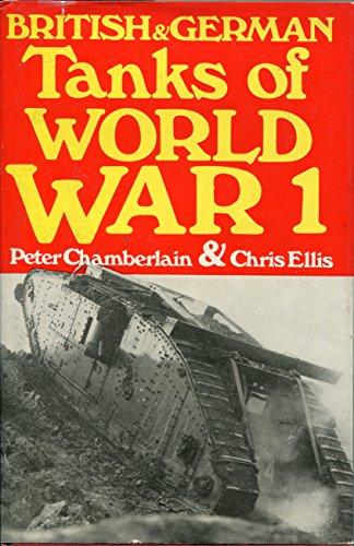 British & German Tanks of World War: Chamberlain, Peter, and