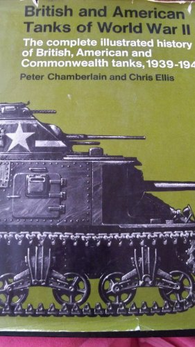 9780668018678: British and American Tanks of World War Ii; The Complete Illustrated History of British, American and Commonwealth Tanks, Gun Motor Carriages and Spe