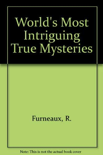 9780668019156: World's Most Intriguing True Mysteries