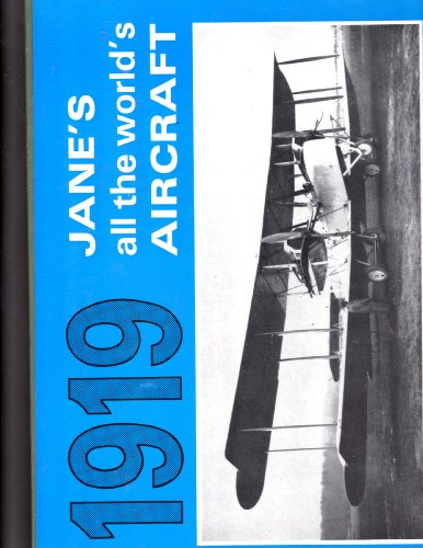 Jane's All the World's Aircraft 1919: Jane, Fred T. and C.G. Grey