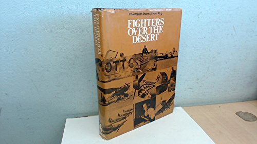 Fighters over the Desert: The Air Battles in the Western Desert, June 1940 to December 1942: Shores...