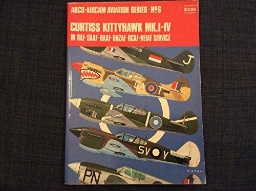 Curtiss Kittyhawk MKI-IV In RAF-SAAF-RAAF RNZAF-RCAF- NEIAF Service Arco-Aircam Aviation Series NO...