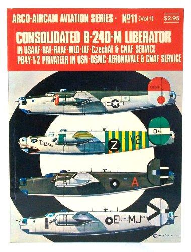 Consolidated B-24D-M Liberator in USAAF-RAF-RAAF-MLD-IAF-CzechAF & CNAF service, PB4Y-1/2 ...