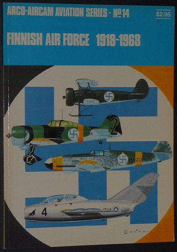 9780668021210: Finnish Air Force, 1918-1968 (Arco-Aircam aviation series, no. 14)