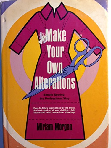 9780668021302: Make your own alterations;: Simple sewing the professional way