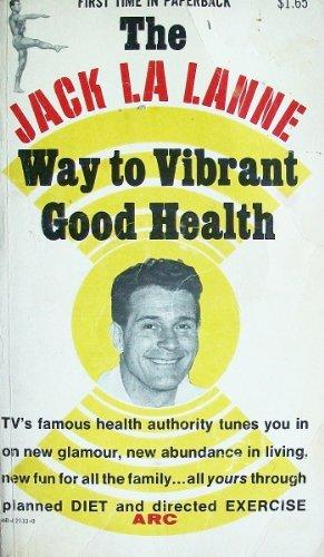 9780668021333: Jack La Lanne Way to Vibrant Good Health
