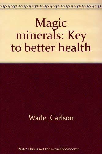 9780668021357: Magic minerals: Key to better health