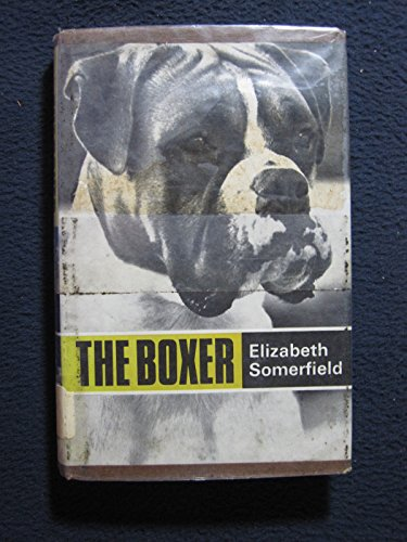 9780668021586: The boxer (Popular dogs' breed series)