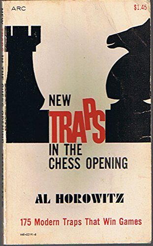 New Traps In the Chess Opening: Al Horowitz