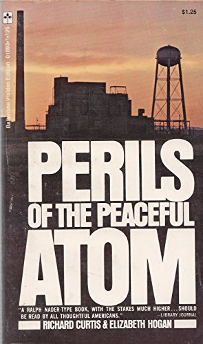9780668022170: Perils of the Peaceful Atom: The Myth of Safe Nuclear Power Plants,