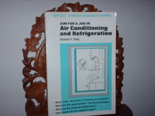 Your future in air conditioning and refrigeration: Daly, Donald F