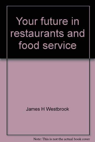 9780668022293: Your future in restaurants and food service (Arco-Rosen career guidance series)