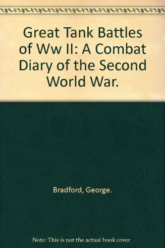 9780668022873: Great Tank Battles of WWII A Combat Diary of the Second World War
