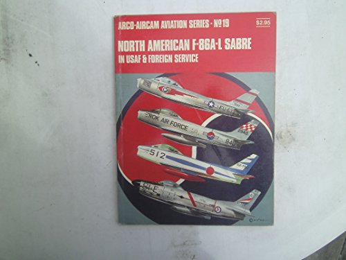 North American F-86A-L Sabre in USAF & foreign service: McDowell, Ernest, Ward, Richard