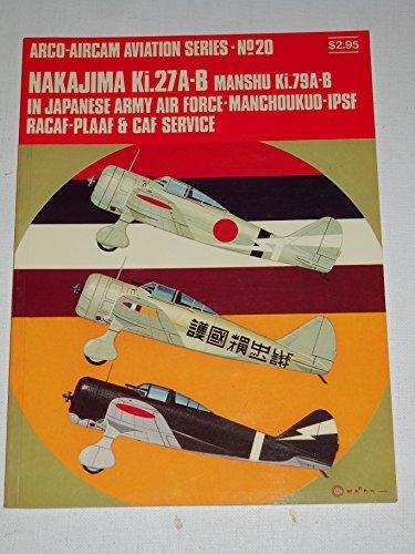 9780668023023: Nakajima Ki.27A-B, Manshu Ki.79A-B in Japanese Army Air Force-Manchoukuo-IPSF RACAF-PLAAF & CAF service (Arco-Aircam aviation series)