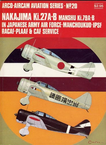 9780668023030: Nakajima Ki.27A-B, Manshu Ki.79A-B in Japanese Army Air Force-Manchoukuo-IPSF RACAF-PLAAF & CAF Service (Aircam Aviation Series, No. 18)