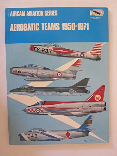 Aerobatic teams 1950-1970 (Arco-Aircam aviation series, no. 29): Ward, Richard