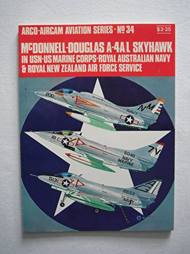 9780668023139: McDonnell-Douglas A-4A/L Skyhawk,: In USN-US Marine Corps-Royal Australian Navy & Royal New Zealand Air Force service (Arco-Aircam aviation series, no. 34)