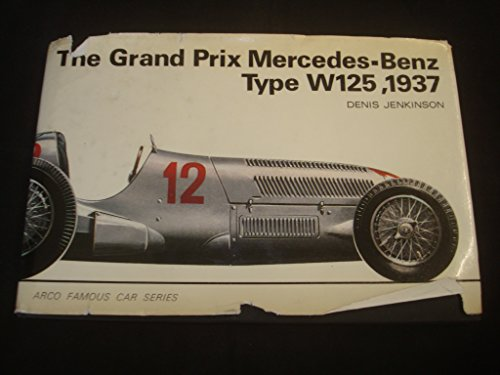 The Grand Prix Mercedes-Benz type W125, 1937 (Arco famous car series): Denis Jenkinson