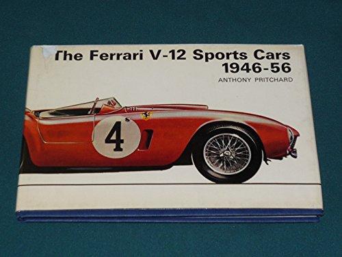 The Ferrari V-12 sports cars, 1946-56 (Arco famous car series): Pritchard, Anthony