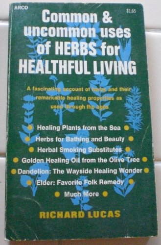 9780668023962: Common and Uncommon Uses of Herbs for Healthful Living