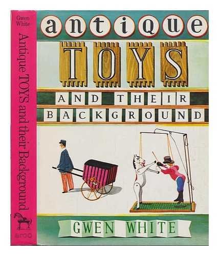 Antique Toys and their background: White, Gwen