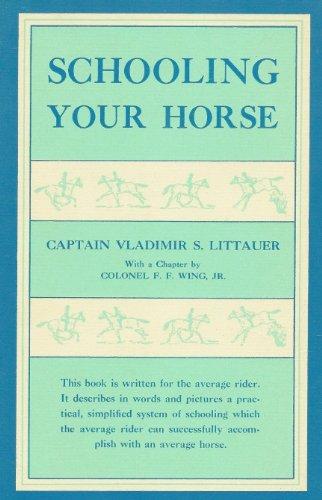 Schooling Your Horse: Littauer, Vladimir S.