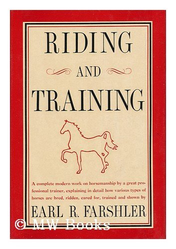 Riding and Training: Farshler, Earl R.