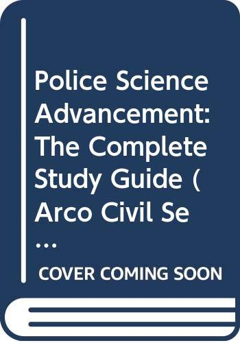 Police Science Advancement: The Complete Study Guide (Arco Civil Service Test Tutor) (0668026367) by Arco Publishing