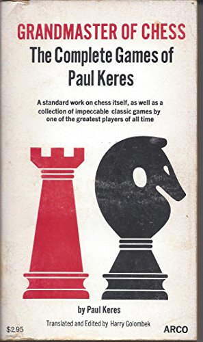 9780668026451: Grandmaster of Chess: The Complete Games of Paul Keres