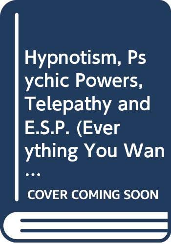 9780668026628: Hypnotism, Psychic Powers, Telepathy and E.S.P. (Everything You Want to Know About)