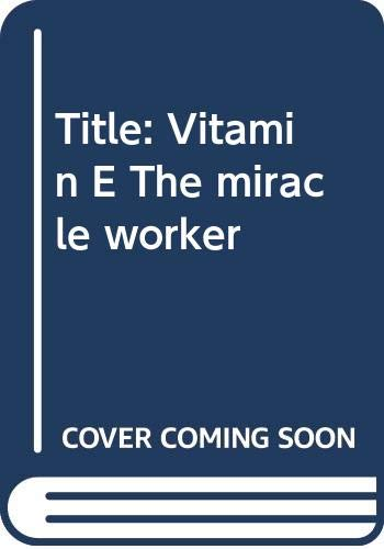 Vitamin E: The miracle worker (0668026642) by Ruth Winter