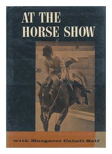 At the Horse Show with Margaret Cabell Self