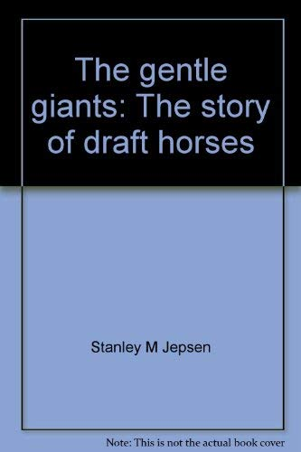 9780668027656: The gentle giants: The story of draft horses