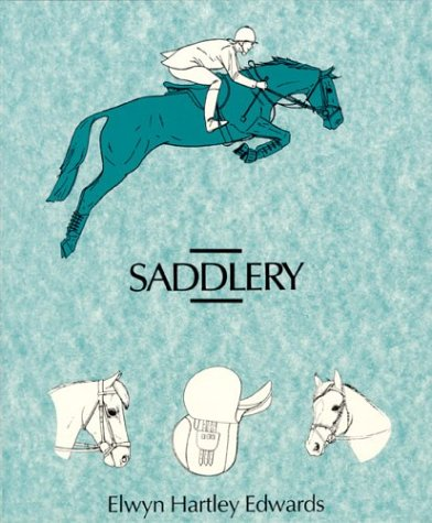 Saddlery ; modern equipment for horse and stable (9780668028158) by Edwards, Elwyn Hartley