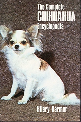 9780668029100: The Complete Chihuahua Encyclopedia