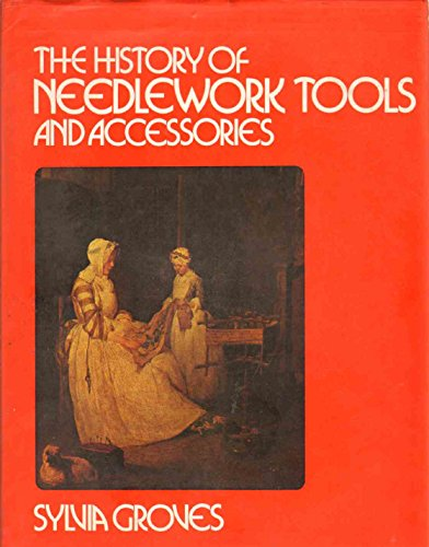 9780668029537: The History of Needlework Tools and Accessories