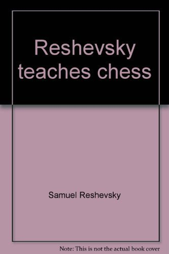 9780668029971: Reshevsky teaches chess