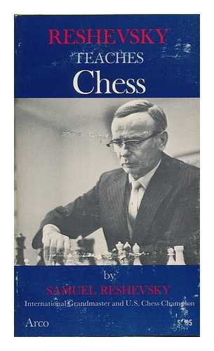 9780668029988: Reshevsky Teaches Chess (An Arc Book)
