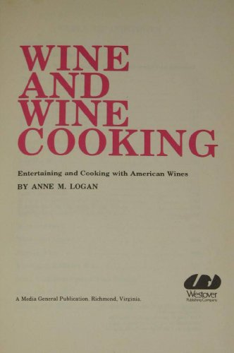 Wine and wine cooking;: Entertaining and cooking: Logan, Anne M