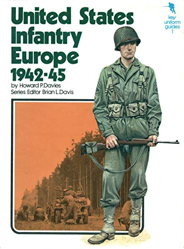 9780668033619: United States Infantry, Europe, 1942-45#(Key Uniform Guides, 1)