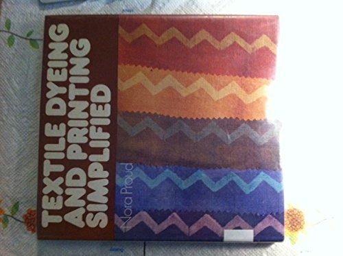 9780668033893: Textile Dyeing and Printing Simplified