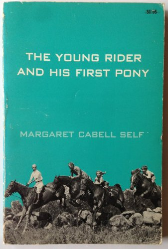 Young Rider and His First Pony (9780668034081) by Margaret Cabell Self
