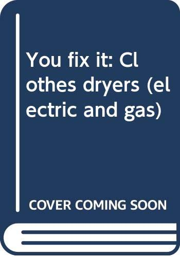 9780668034647: Title: You fix it Clothes dryers electric and gas
